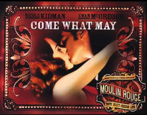 Moulin Rouge, Come What May